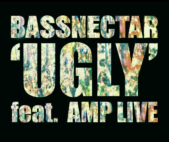 Bassnectar - Ugly ft. Amp Live