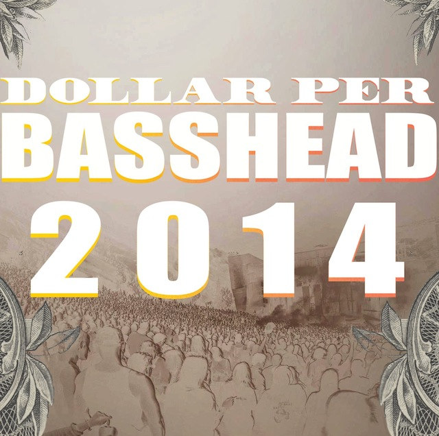 Bassnectar - Dollar Per Bass Head 2014