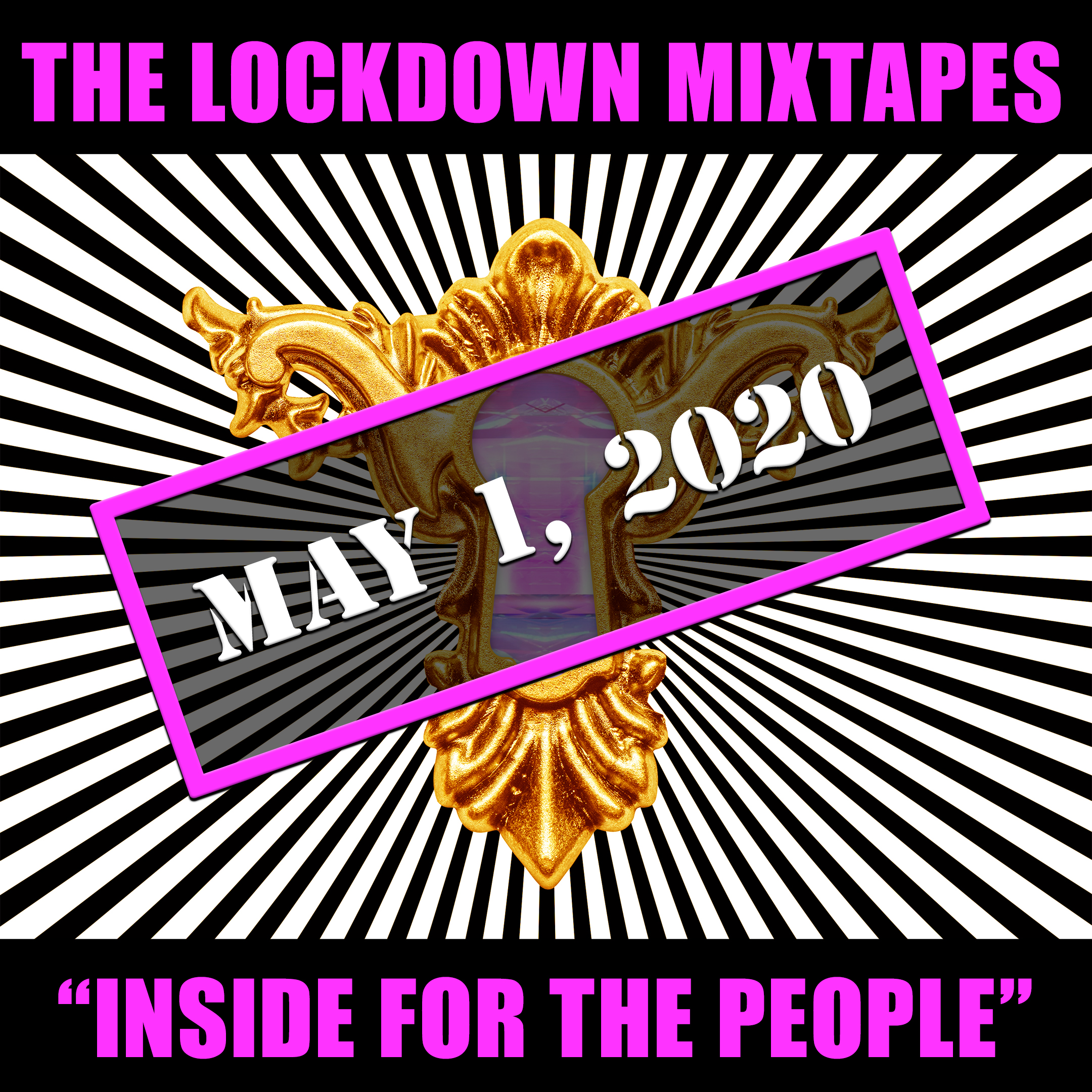 The Lockdown Mixtapes: Inside For The People - OUT MAY 1ST