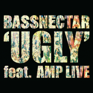 UGLY FT. AMP LIVE