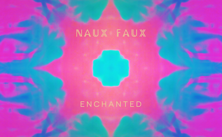 Naux Faux - Enchanted